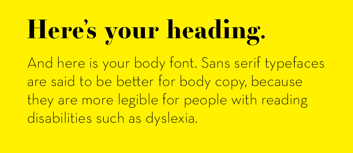 Example of different fonts for heading and body copy.